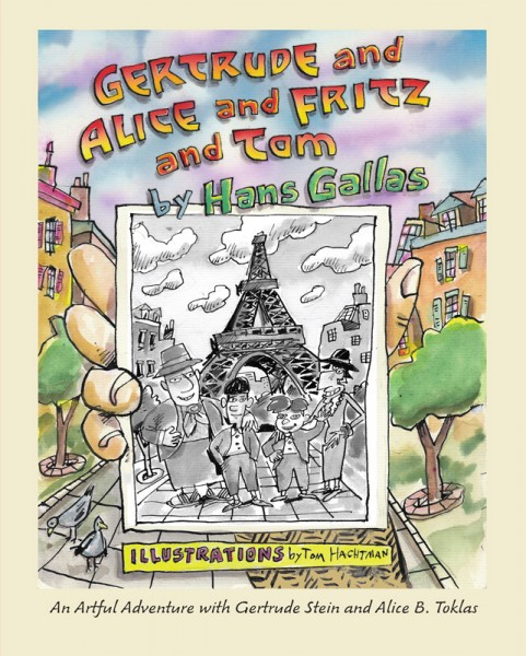 Gertrude and Alice and Fritz and Tom by Hans Gallas Illustrations by Tom Hachtman